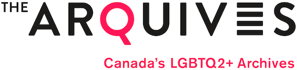The Arquives, Canada's LGBTQ2+ Archives.