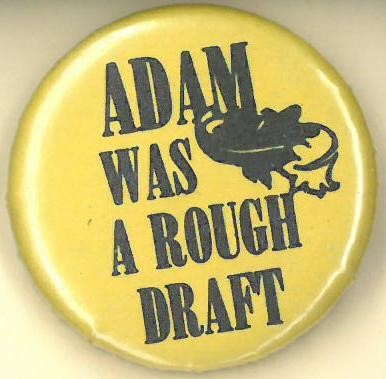 Cover image of ADAM WAS A ROUGH DRAFT. Button.