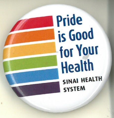 Cover image of Pride is Good for Your Health Sinai Health System. Button.