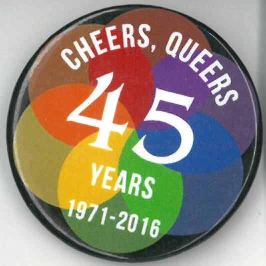 Cover image of Cheers, Queers 45 Years 1971-2016. Button.