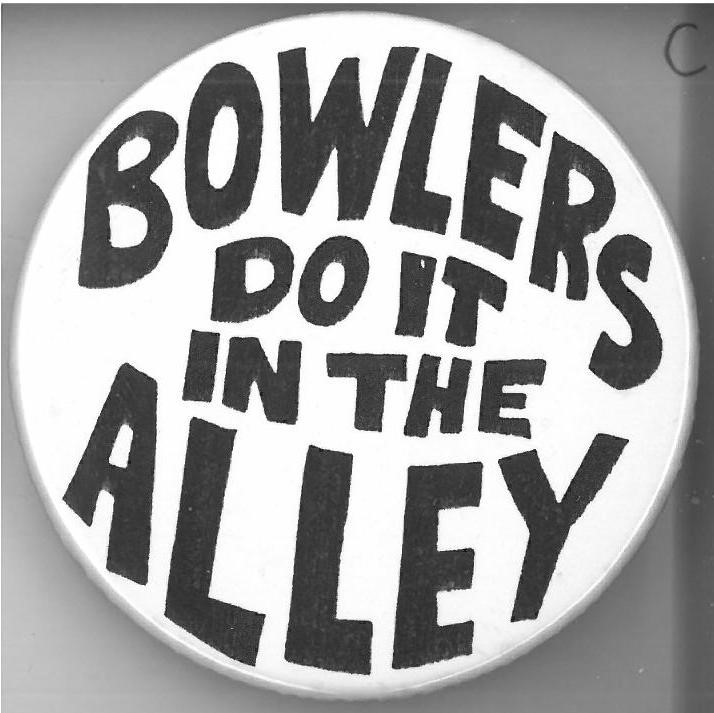 Cover image of Bowlers do it in the Alley. Button.