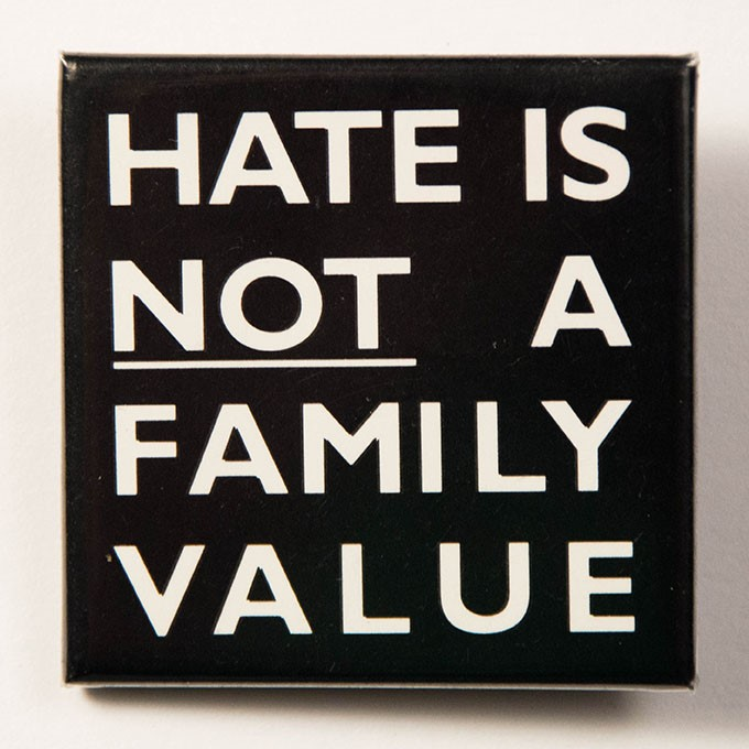 Cover image of Hate is not a family value. Button.