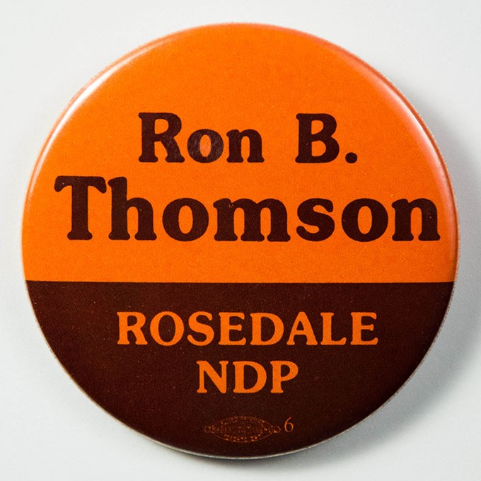Cover image of Ron B. Thomson: Rosedale NDP. Button.